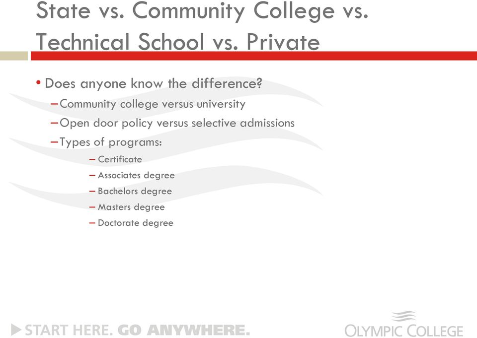 Community college versus university Open door policy versus