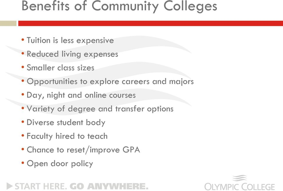 Day, night and online courses Variety of degree and transfer options