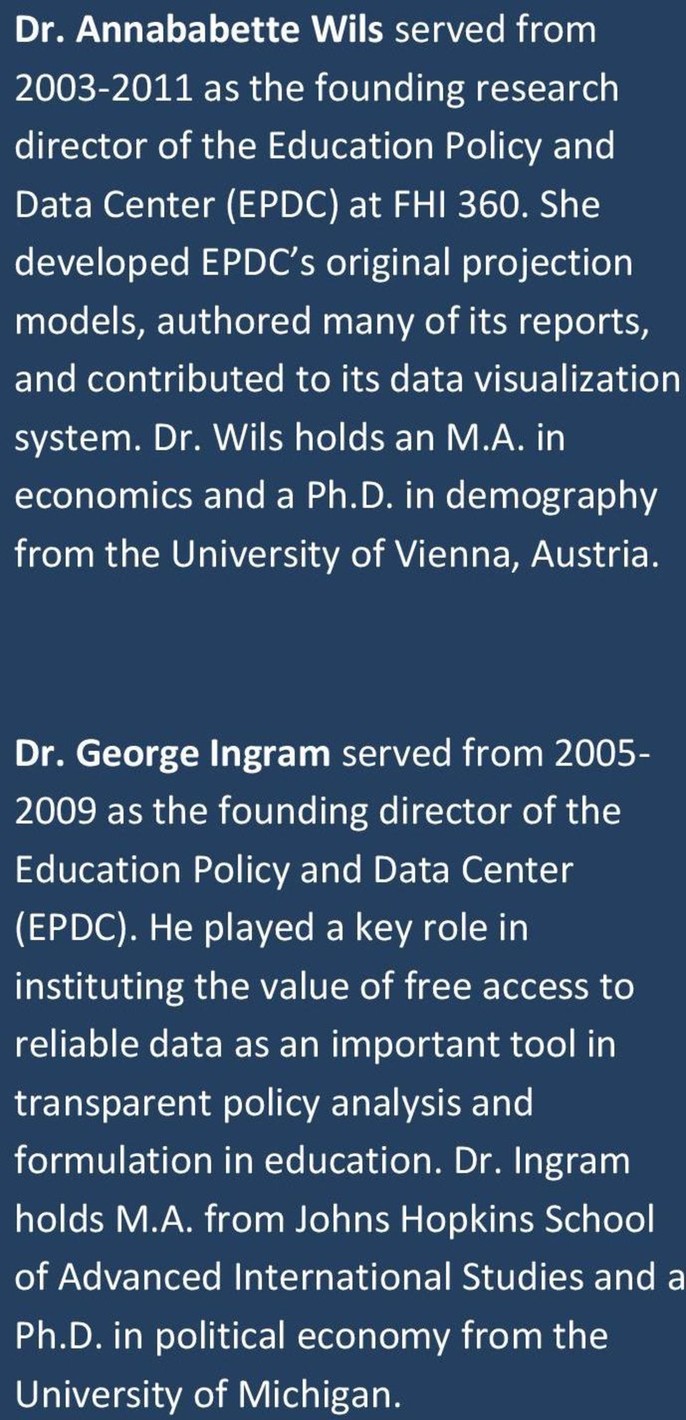 Dr. George Ingram served from 25-29 as the founding director of the Education Policy and Data Center (EPDC).