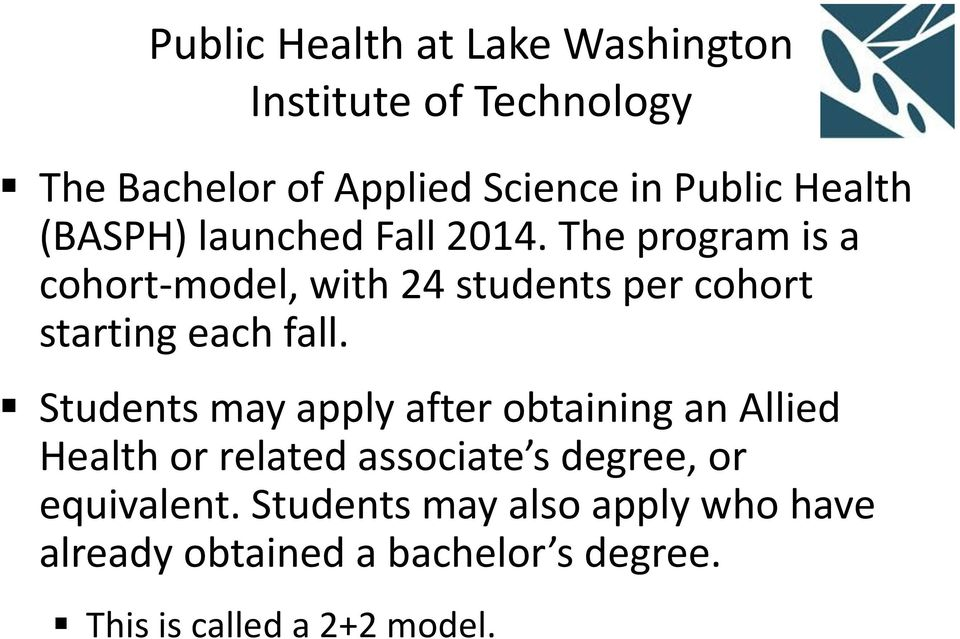The program is a cohort-model, with 24 students per cohort starting each fall.