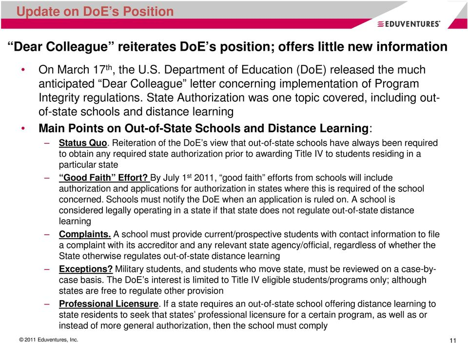 State Authorization was one topic covered, including outof-state schools and distance learning Main Points on Out-of-State Schools and Distance Learning: Status Quo.