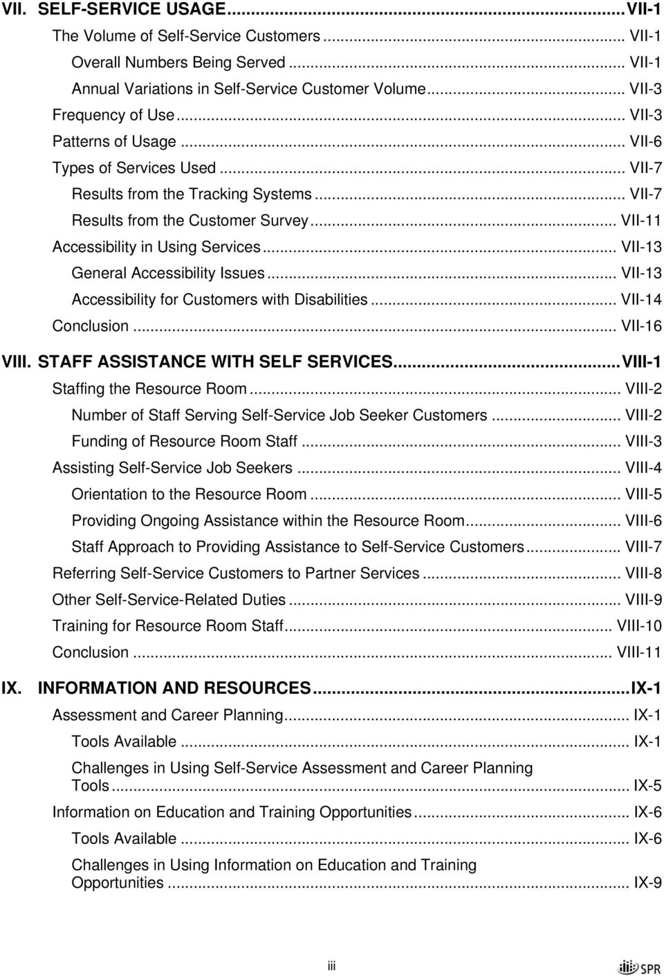 .. VII-13 General Accessibility Issues... VII-13 Accessibility for Customers with Disabilities... VII-14 Conclusion... VII-16 VIII. STAFF ASSISTANCE WITH SELF SERVICES.