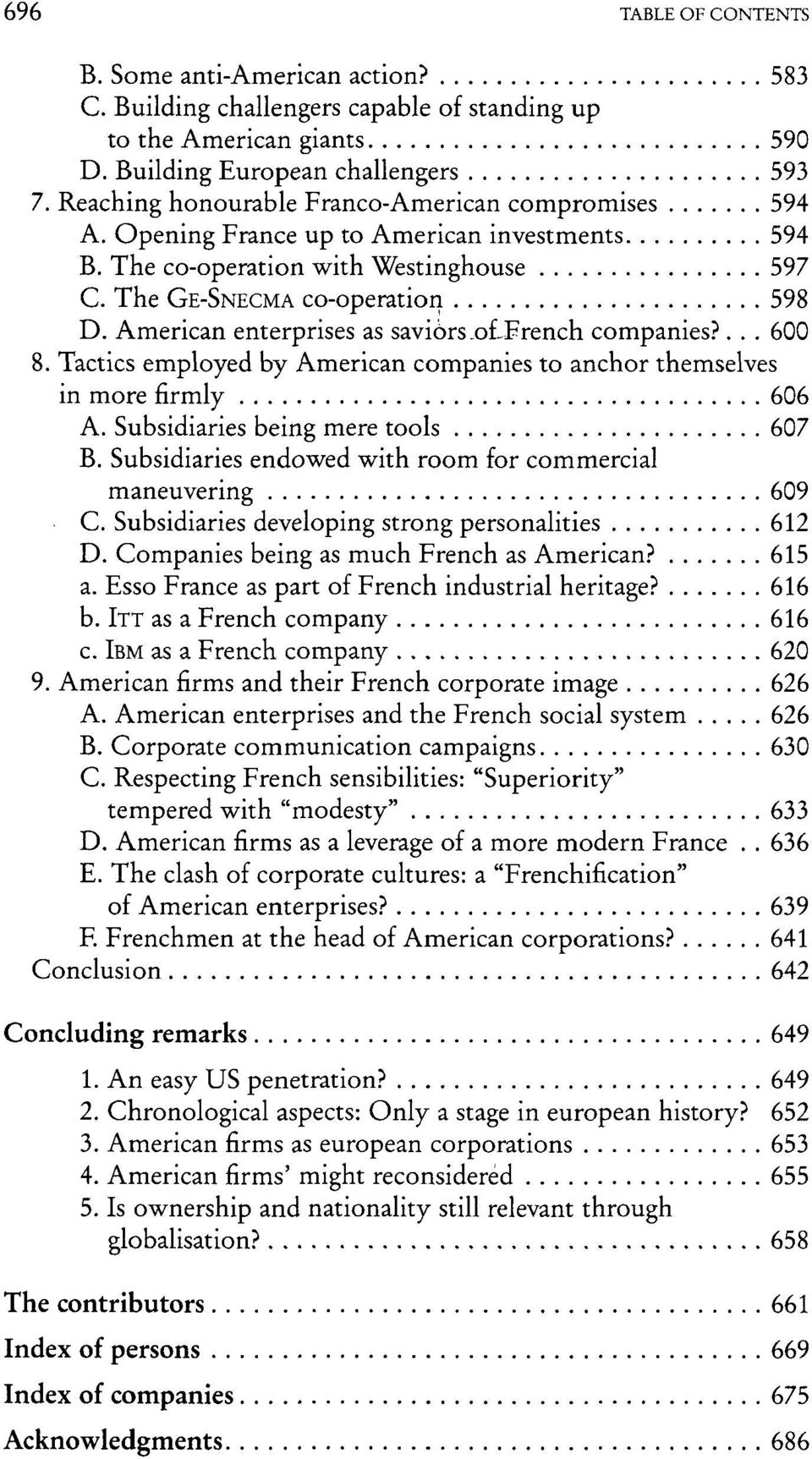 American enterprises as saviors.olfrench companies?... 600 8. Tactics employed by American companies to anchor themselves in more firmly 606 A. Subsidiaries being mere tools 607 B.