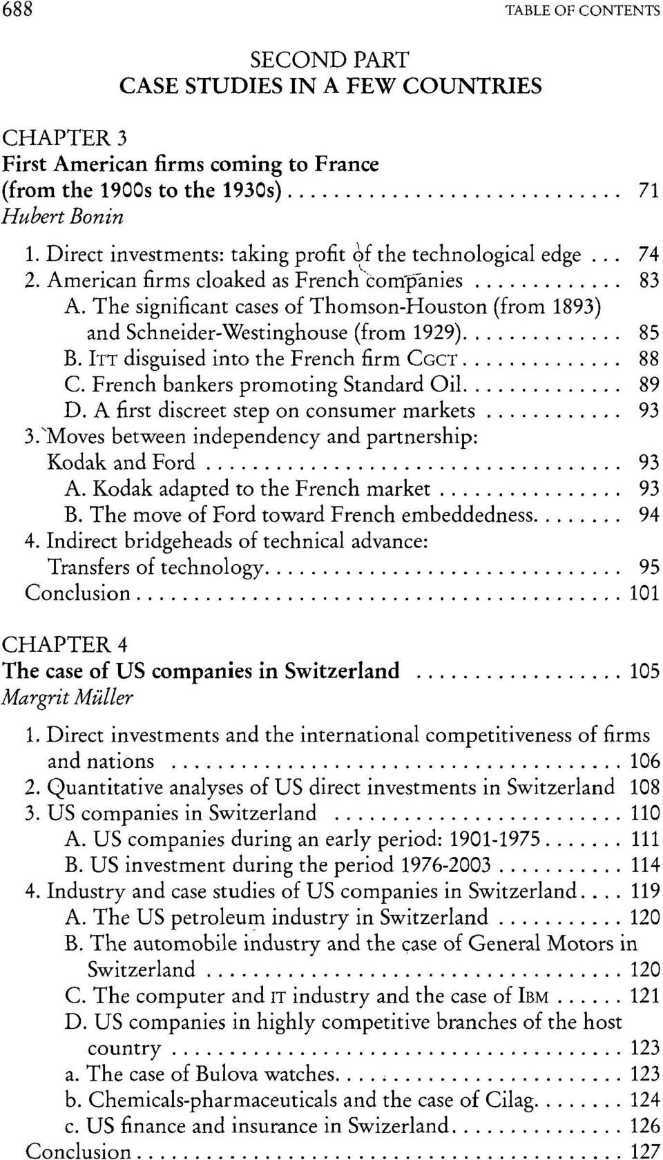 The significant cases of Thomson-Houston (from 1893) and Schneider-Westinghouse (from 1929) 85 B. ITT disguised into the French firm CGCT 88 C. French bankers promoting Standard Oil 89 D.