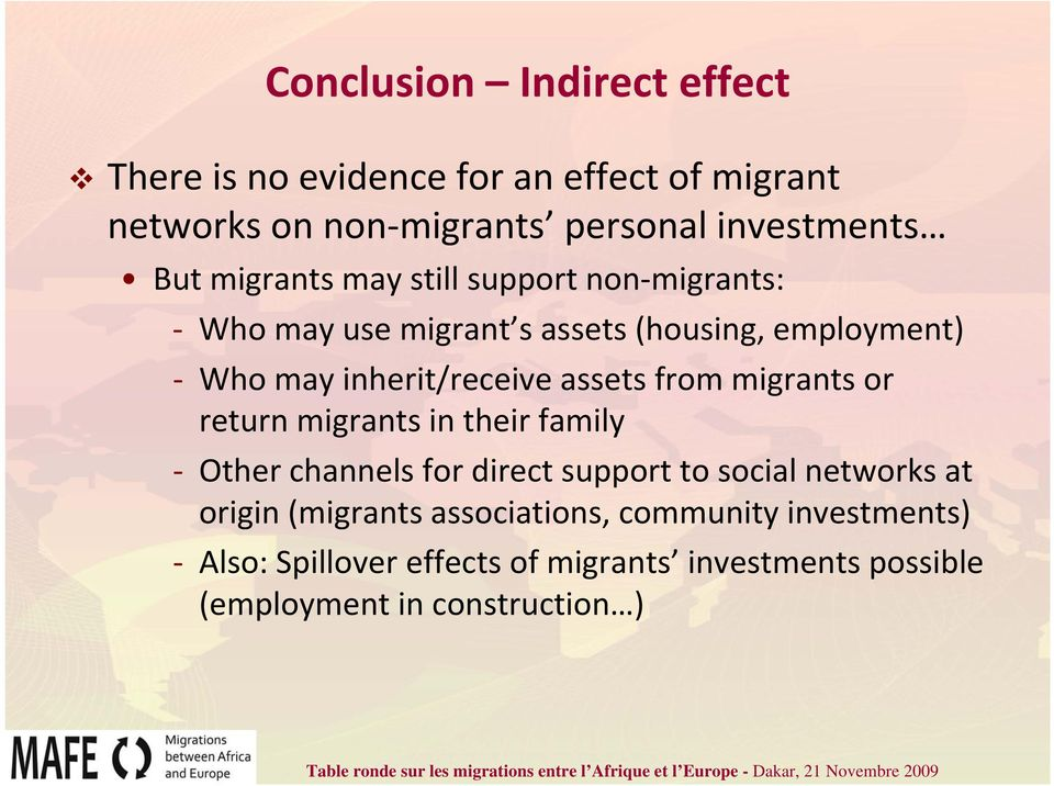 from migrants or return migrants in their family Other channels for direct support to social networks at origin (migrants