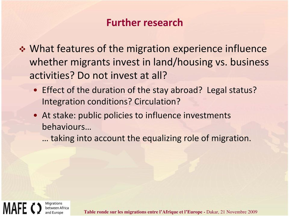 Effect of the duration of the stay abroad? Legal status? Integration conditions?