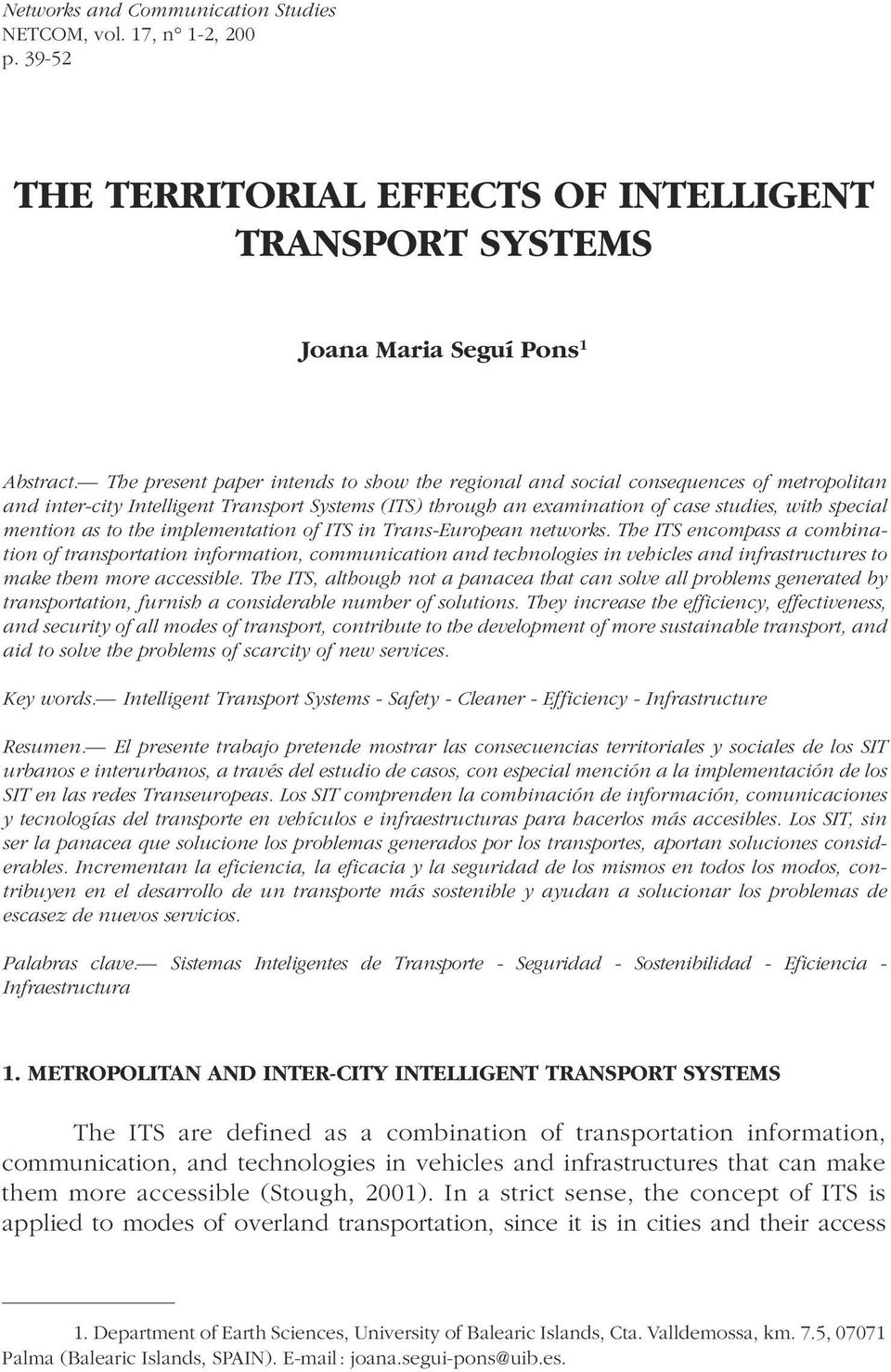 as to the implementation of ITS in Trans-European networks.