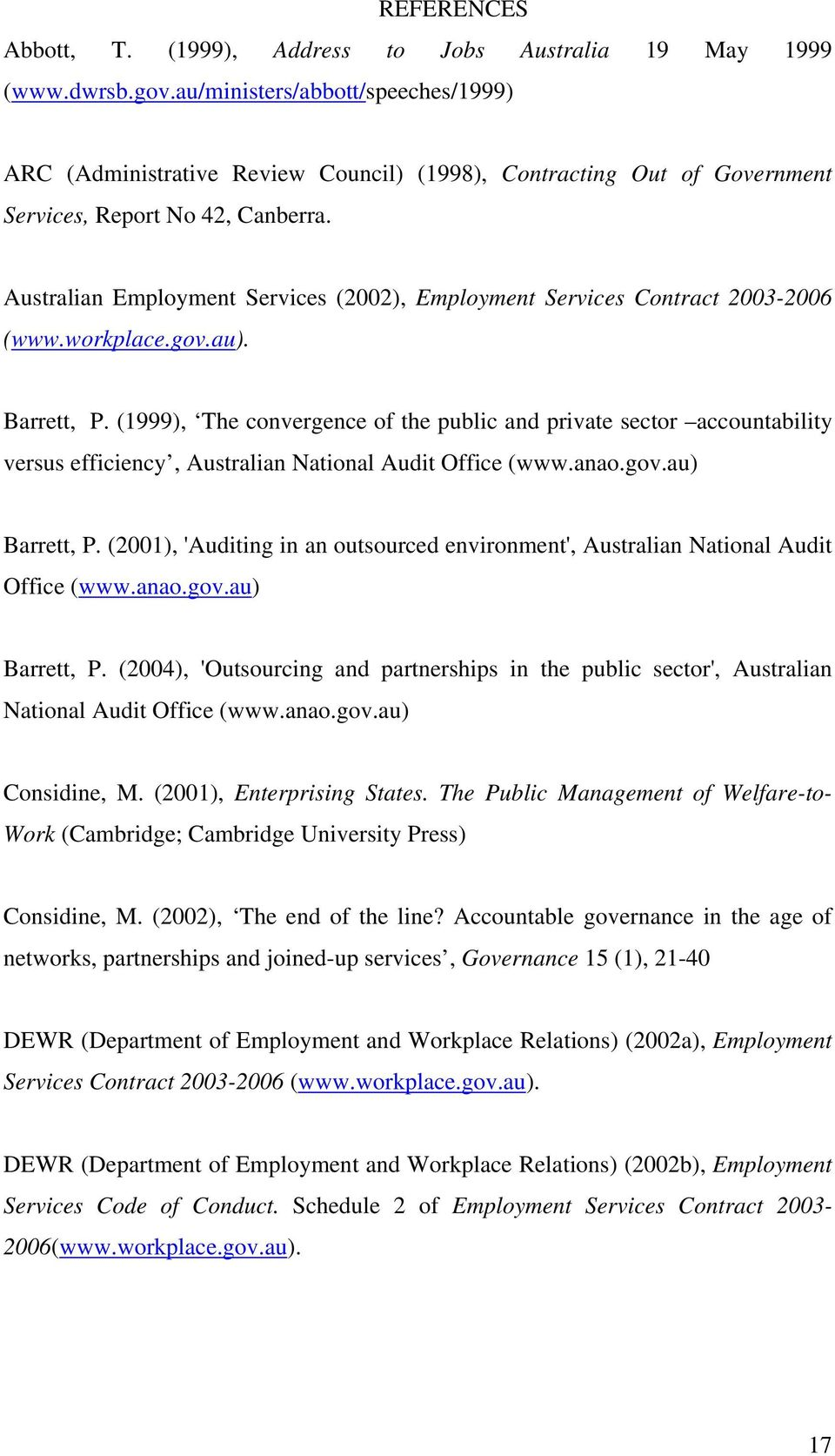 Australian Employment Services (2002), Employment Services Contract 2003-2006 (www.workplace.gov.au). Barrett, P.