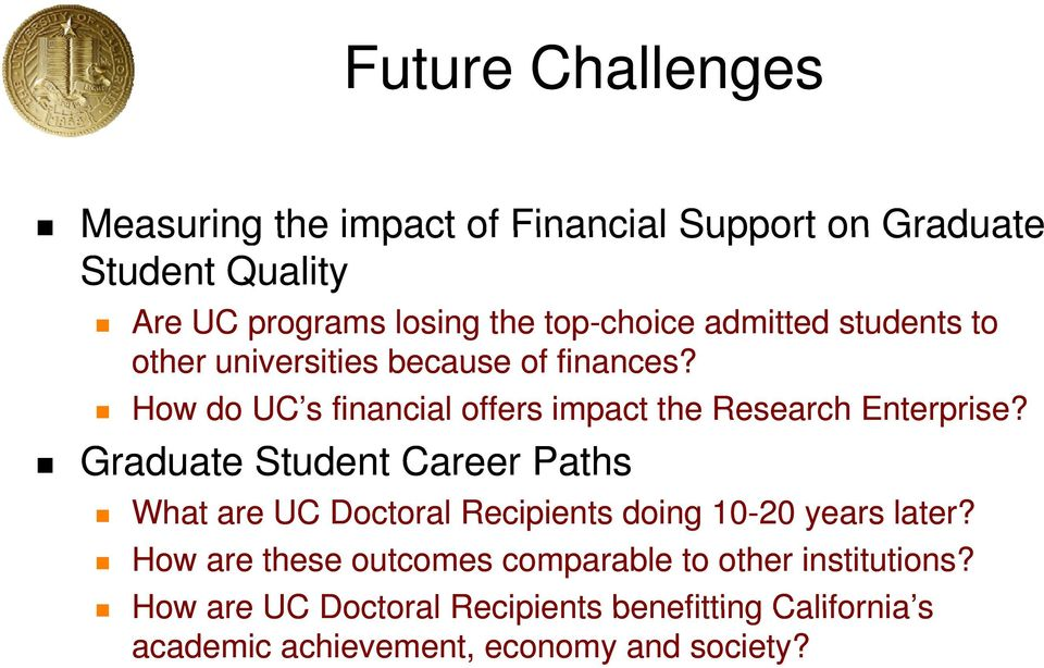 How do UC s financial offers impact the Research Enterprise?