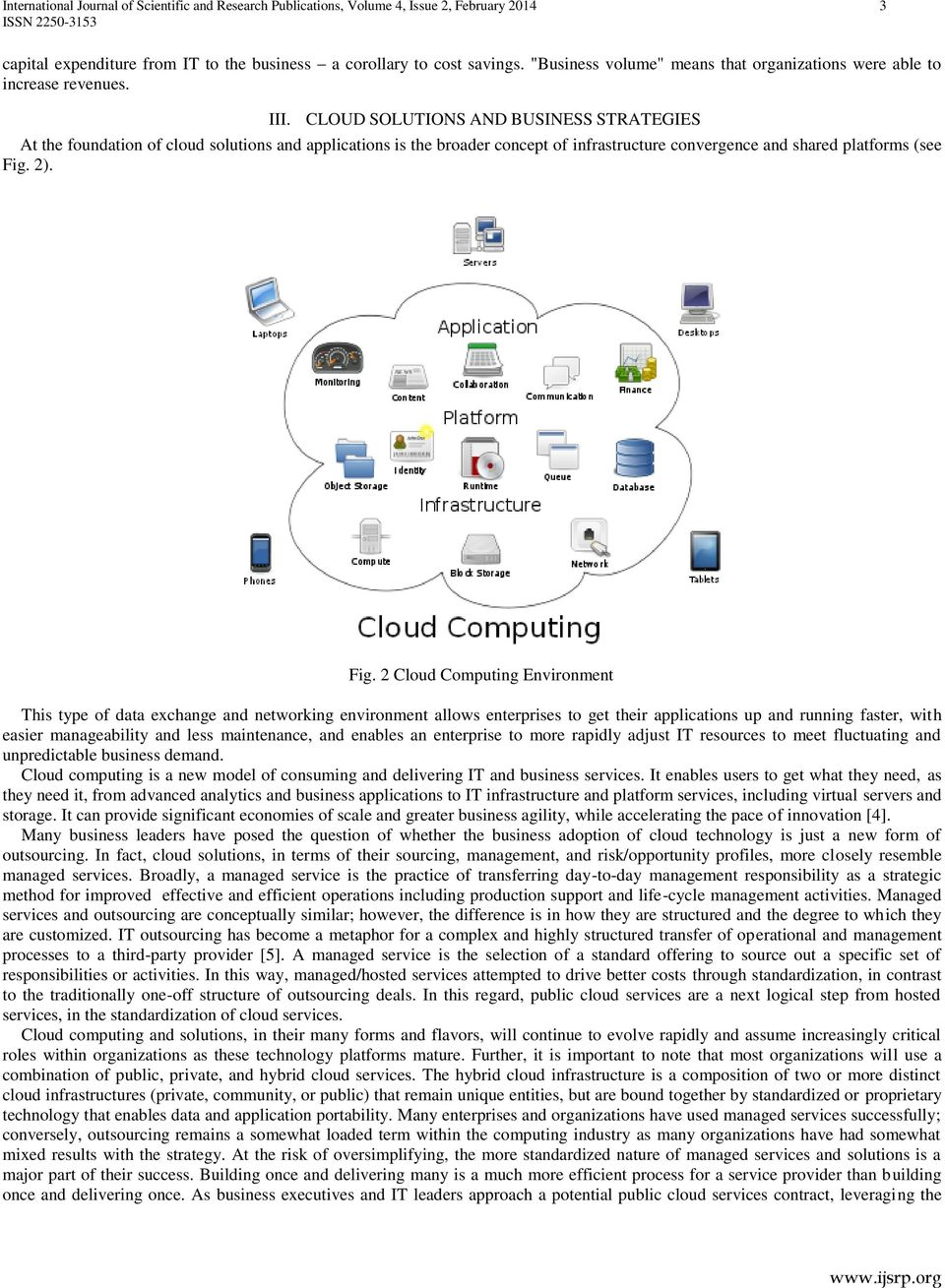 CLOUD SOLUTIONS AND BUSINESS STRATEGIES At the foundation of cloud solutions and applications is the broader concept of infrastructure convergence and shared platforms (see Fig.
