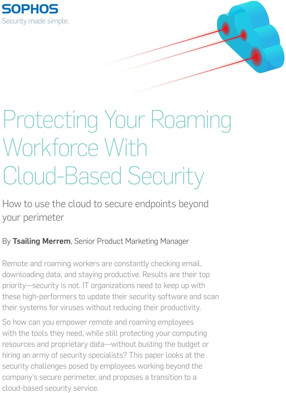 IT organizations need to keep up with these high-performers to update their security software and scan their systems for viruses without reducing their productivity.