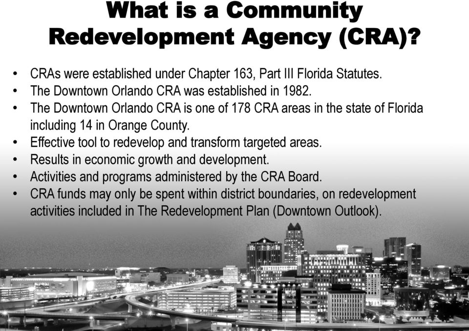 The Downtown Orlando CRA is one of 178 CRA areas in the state of Florida including 14 in Orange County.