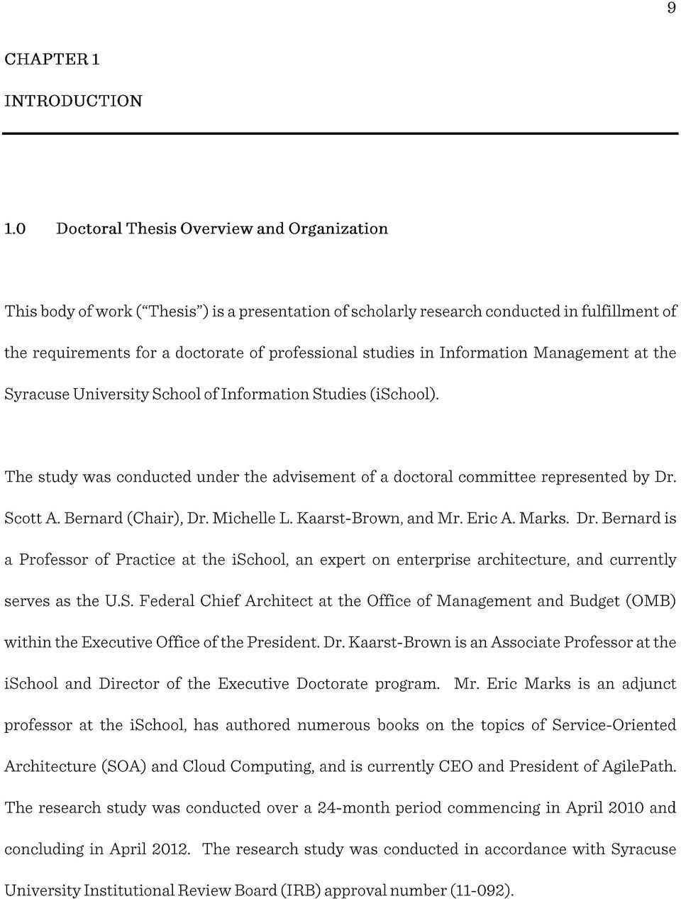 in Information Management at the Syracuse University School of Information Studies (ischool). The study was conducted under the advisement of a doctoral committee represented by Dr. Scott A.