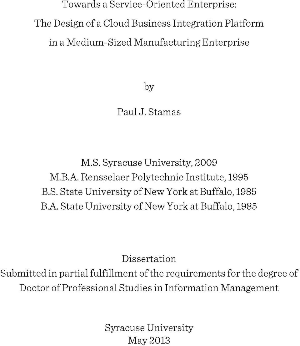 A. State University of New York at Buffalo, 1985 Dissertation Submitted in partial fulfillment of the requirements for the