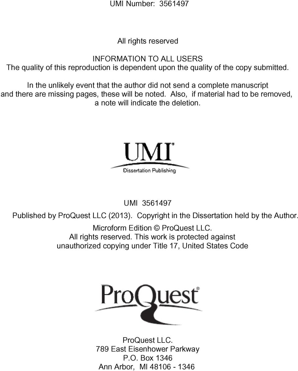 Also, if material had to be removed, a note will indicate the deletion. UMT D issertation Publishing UMI 3561497 Published by ProQuest LLC (2013).
