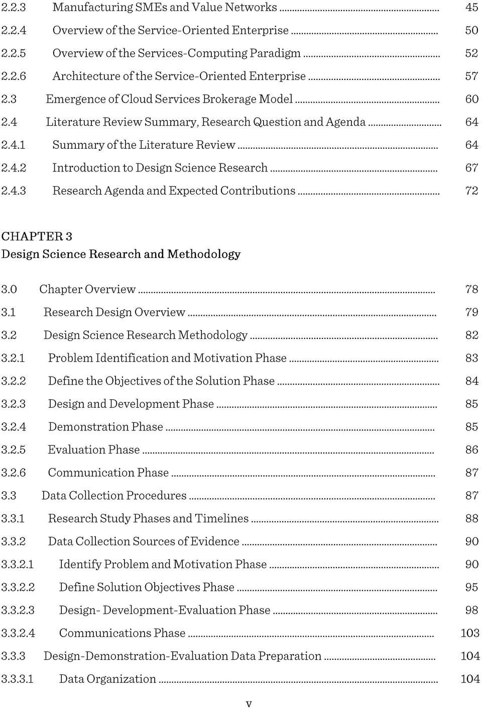 .. 67 2.4.3 Research Agenda and Expected Contributions... 72 CHAPTER 3 Design Science Research and Methodology 3.0 Chapter Overview... 78 3.1 Research Design Overview... 79 3.