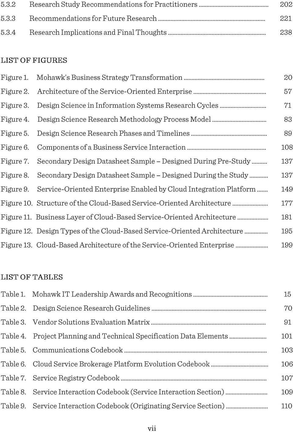 Design Science Research Methodology Process M odel... 83 Figure 5. Design Science Research Phases and Timelines... 89 Figure 6. Components of a Business Service Interaction... 108 Figure 7.