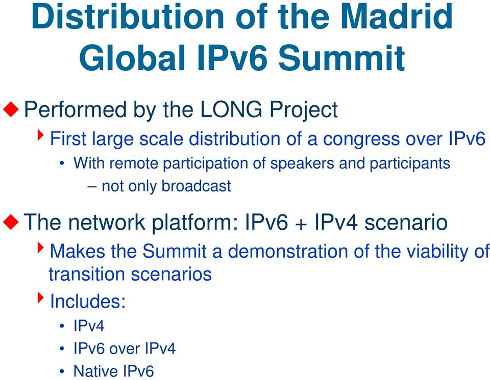 participants not only broadcast The network platform: IPv6 + IPv4 scenario 4Makes the