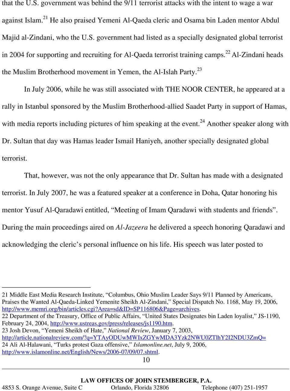 government had listed as a specially designated global terrorist in 2004 for supporting and recruiting for Al-Qaeda terrorist training camps.
