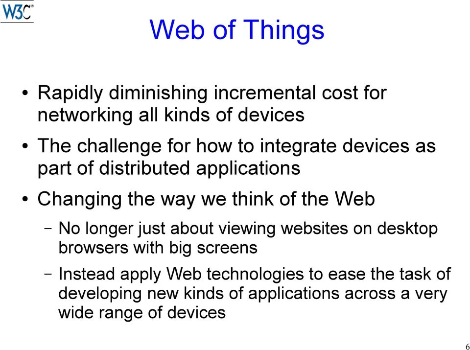 Web No longer just about viewing websites on desktop browsers with big screens Instead apply Web