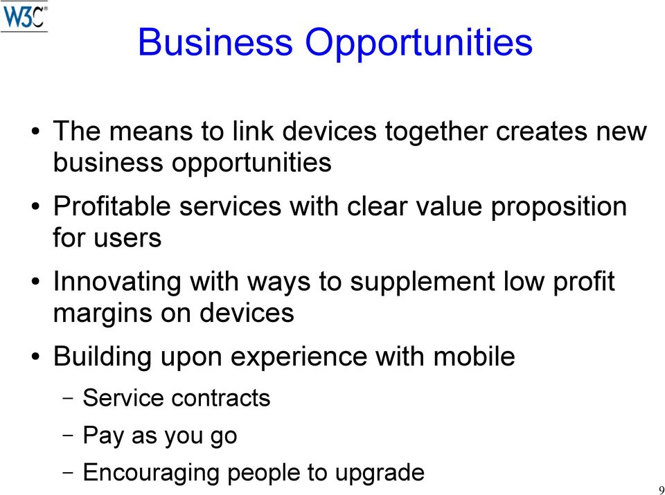 Innovating with ways to supplement low profit margins on devices Building upon
