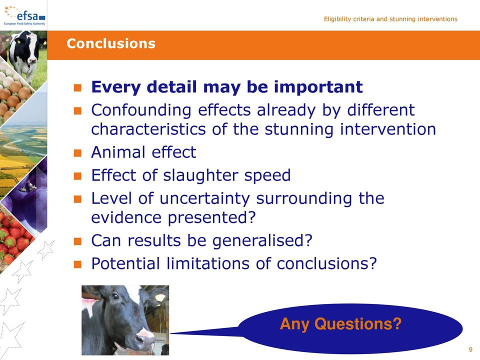 of slaughter speed Level of uncertainty surrounding the evidence presented?