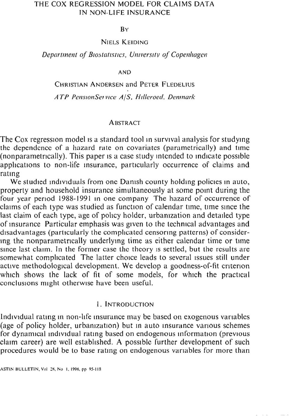 Denmark ABSTRACT The Cox regression model ~s a standard tool m survival analysis for studying the dependence of a hazard rate on covariates (parametrically) and time (nonparametncally).