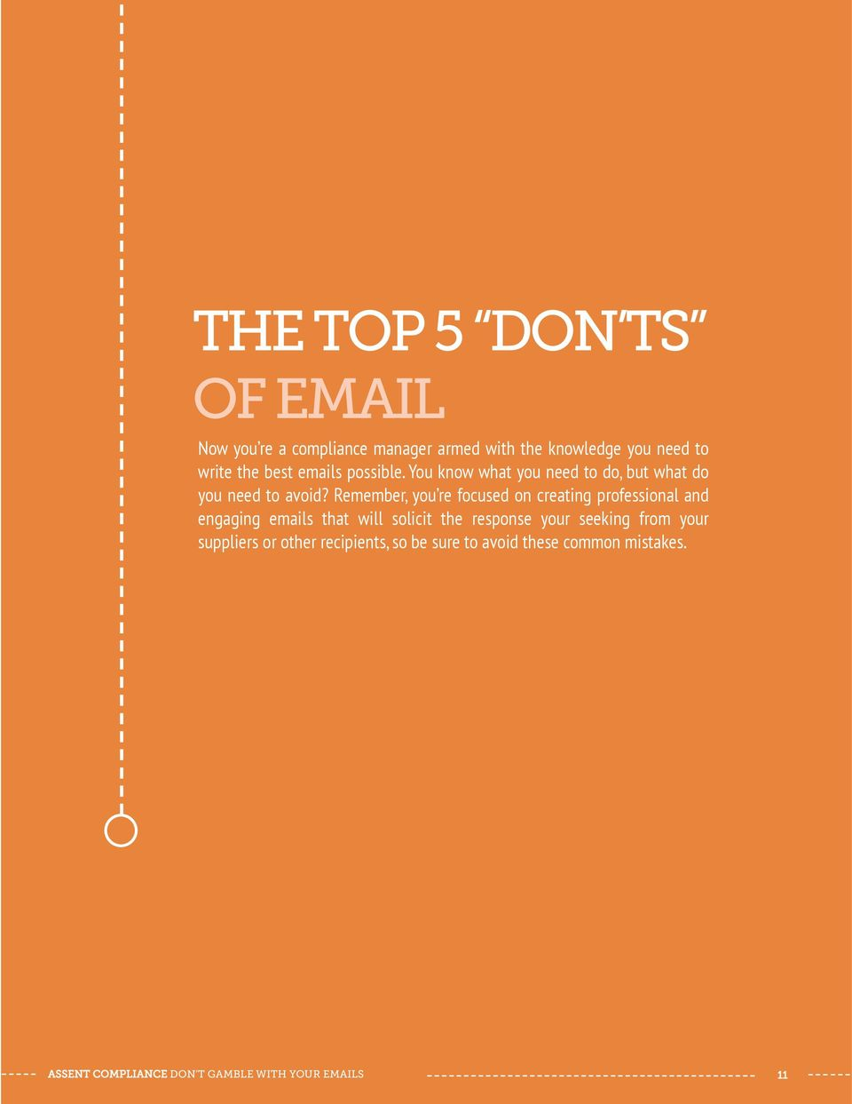 Remember, you re focused on creating professional and engaging emails that will solicit the