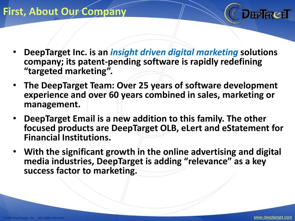 The DeepTarget Team: Over 25 years of software development experience and over 60 years combined in sales, marketing or management.