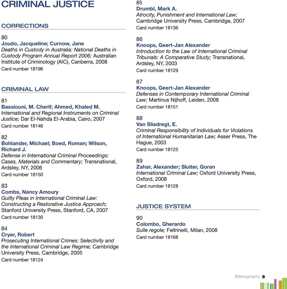 International and Regional Instruments on Criminal Justice; Dar El-Nahda El-Arabia, Cairo, 2007 Card number 18146 82 Bohlander, Michael; Boed, Roman; Wilson, Richard J.