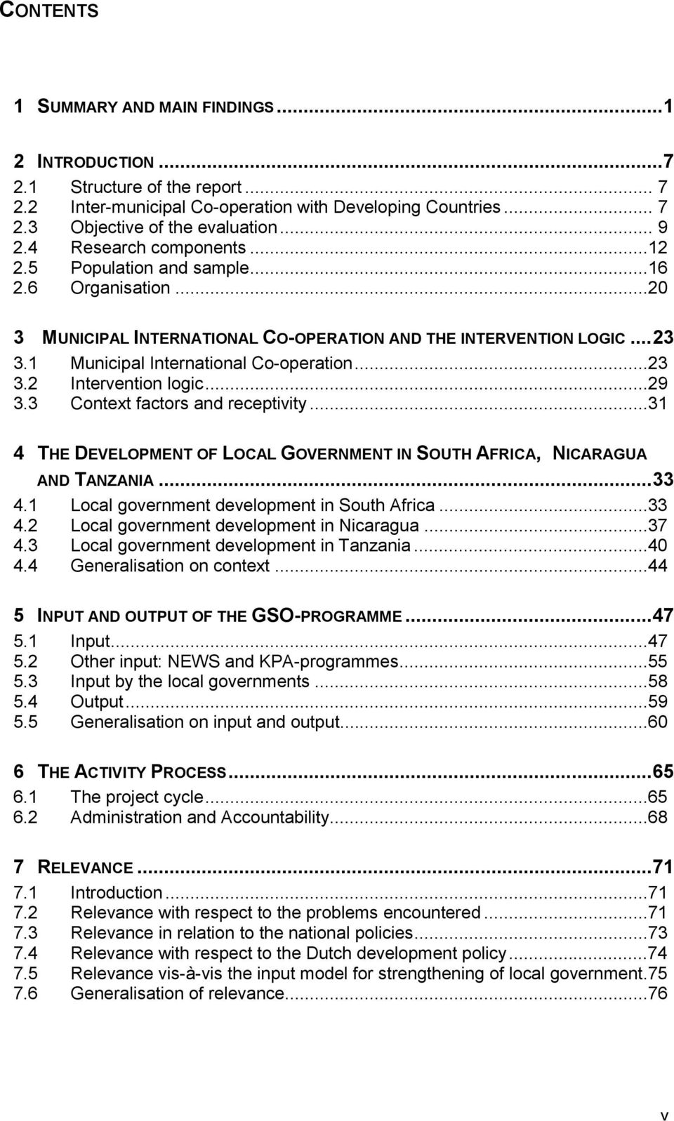 ..29 3.3 Context factors and receptivity...31 4 THE DEVELOPMENT OF LOCAL GOVERNMENT IN SOUTH AFRICA, NICARAGUA AND TANZANIA...33 4.1 Local government development in South Africa...33 4.2 Local government development in Nicaragua.