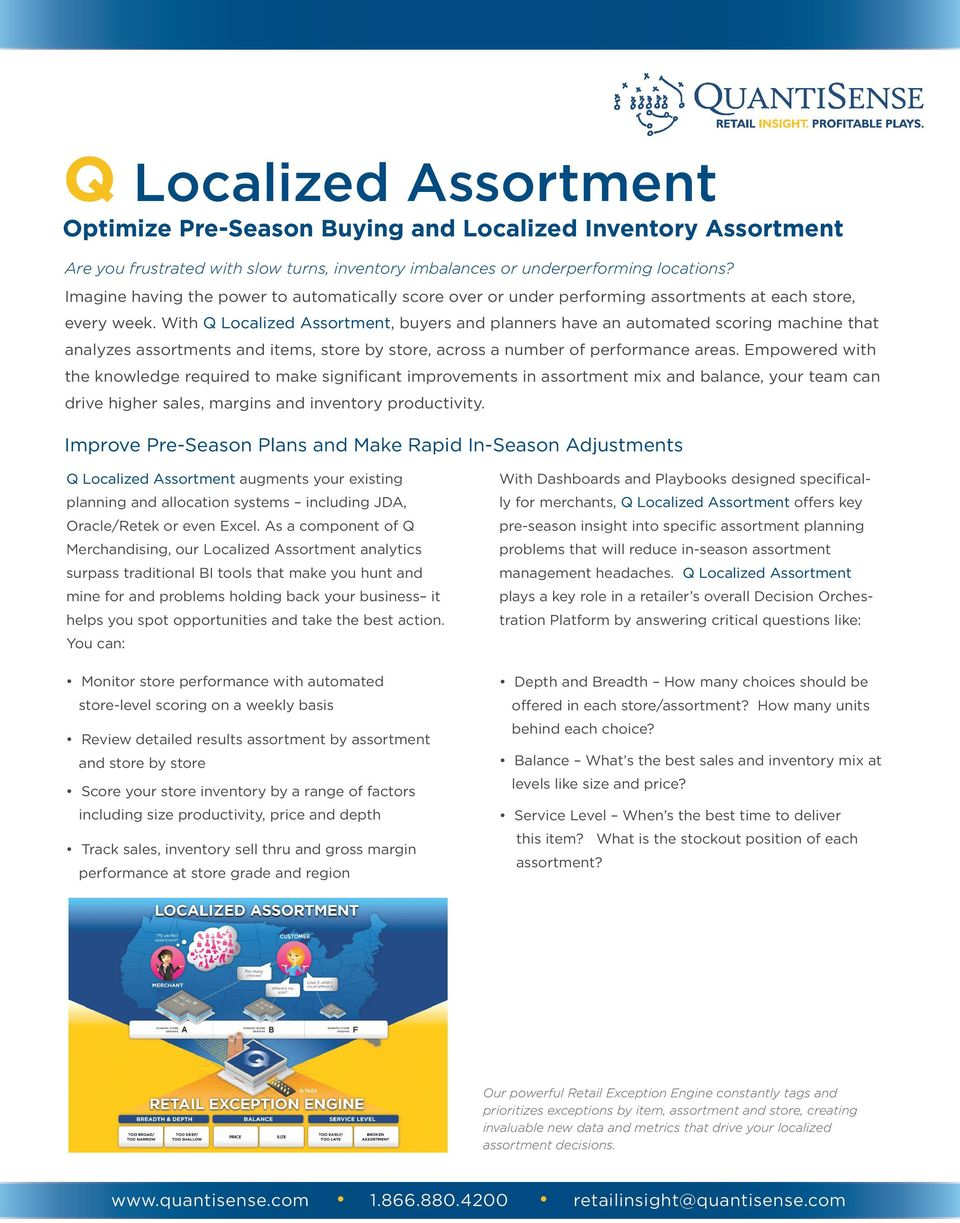 With Q Localized Assortment, buyers and planners have an automated scoring machine that analyzes assortments and items, store by store, across a number of performance areas.