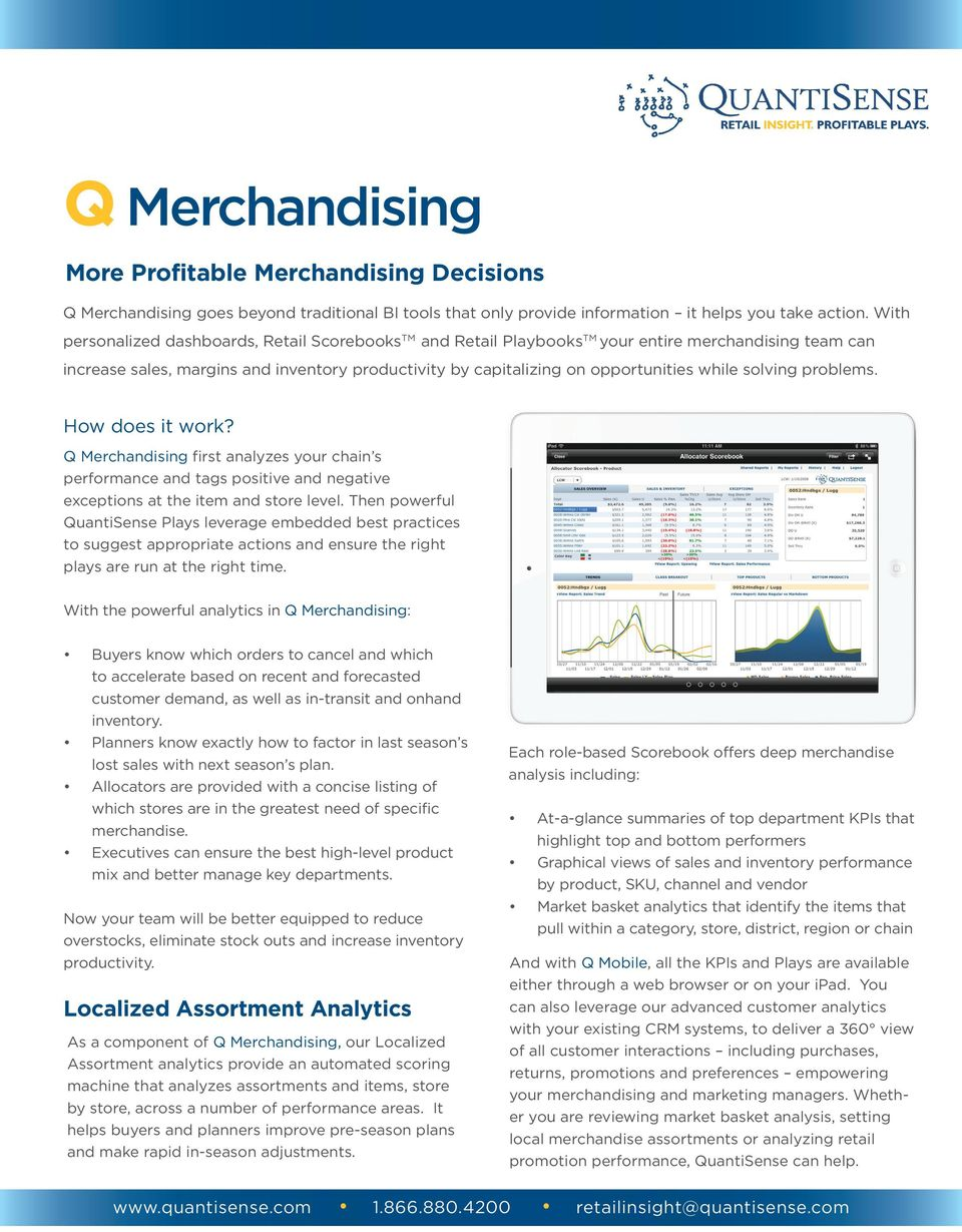 solving problems. How does it work? Q Merchandising first analyzes your chain s performance and tags positive and negative exceptions at the item and store level.