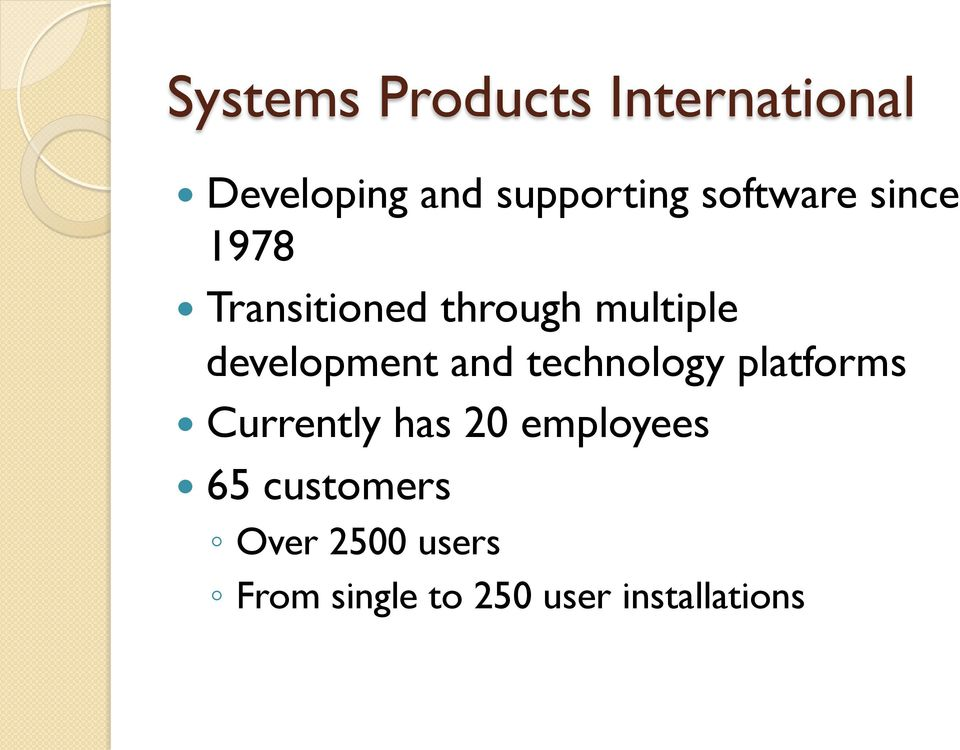 development and technology platforms Currently has 20
