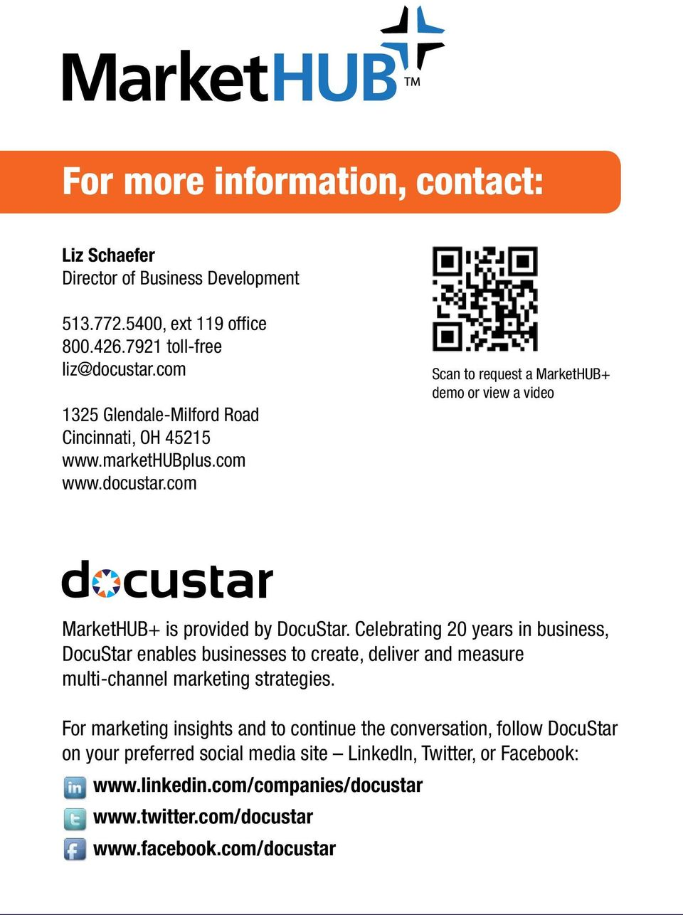 com Scan to request a MarketHUB+ demo or view a video MarketHUB+ is provided by DocuStar.