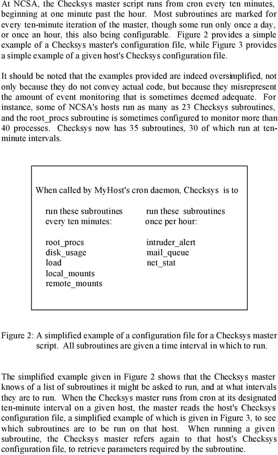 Figure 2 provides a simple example of a Checksys master's configuration file, while Figure 3 provides a simple example of a given host's Checksys configuration file.