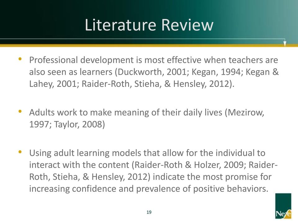 Adults work to make meaning of their daily lives (Mezirow, 1997; Taylor, 2008) Using adult learning models that allow for the