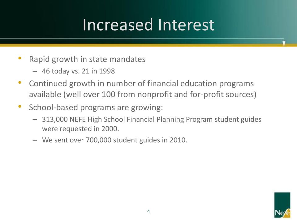 100 from nonprofit and for-profit sources) School-based programs are growing: 313,000 NEFE