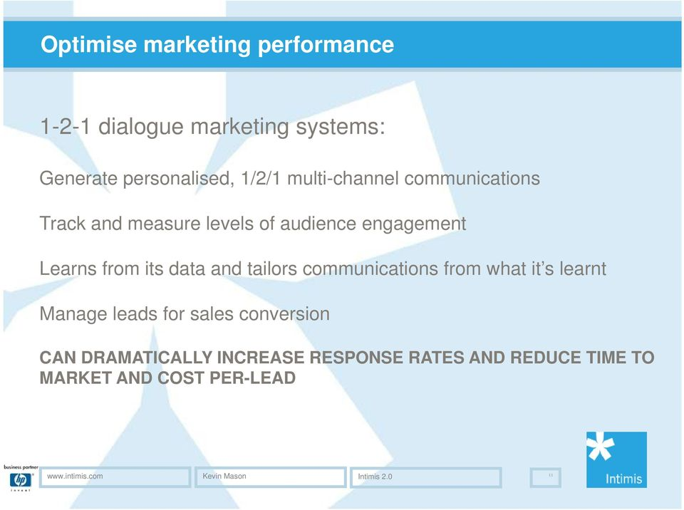 and tailors communications from what it s learnt Manage leads for sales conversion CAN DRAMATICALLY