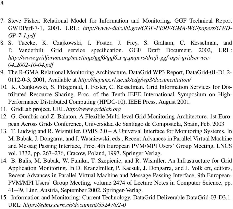 org/meetings/ggf6/ggf6 wg papers/draft-ggf-ogsi-gridservice- 04 2002-10-04.pdf 9. The R-GMA Relational Monitoring Architecture. DataGrid WP3 Report, DataGrid-01-D1.