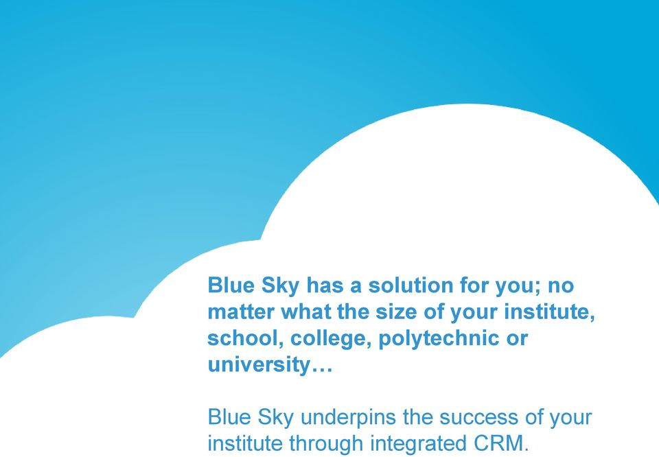 polytechnic or university Blue Sky underpins