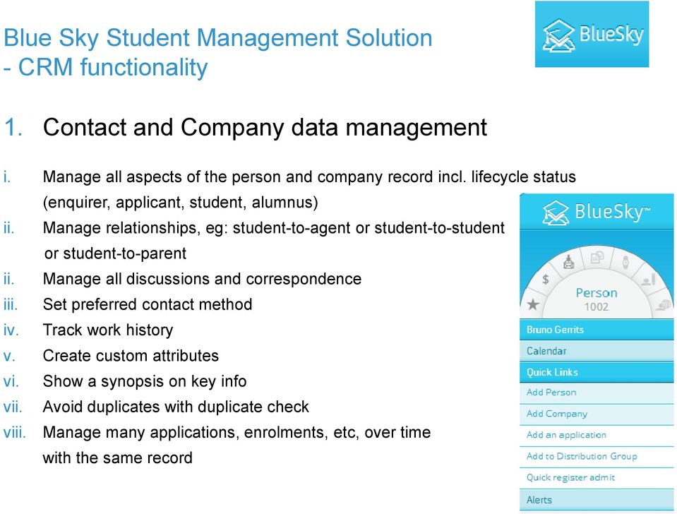 Manage relationships, eg: student-to-agent or student-to-student or student-to-parent ii.