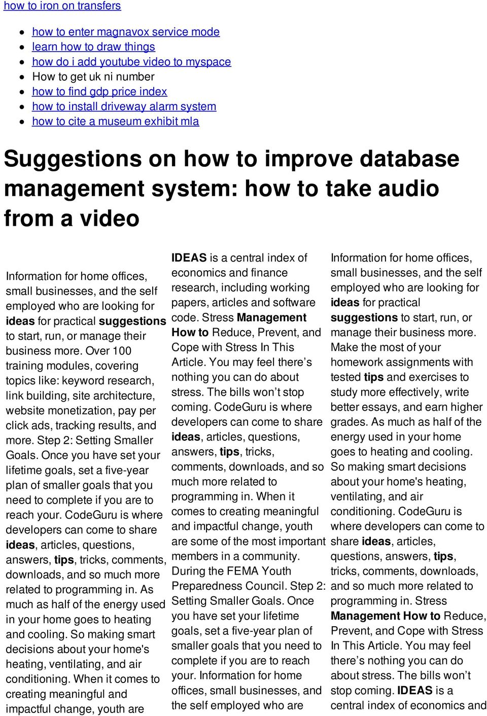 employed who are looking for ideas for practical suggestions to start, run, or manage their business more.