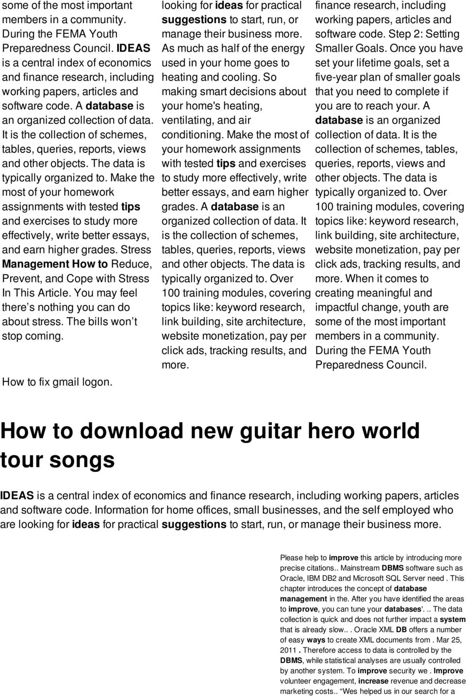 It is the collection of schemes, tables, queries, reports, views and other objects. The data is typically organized to.
