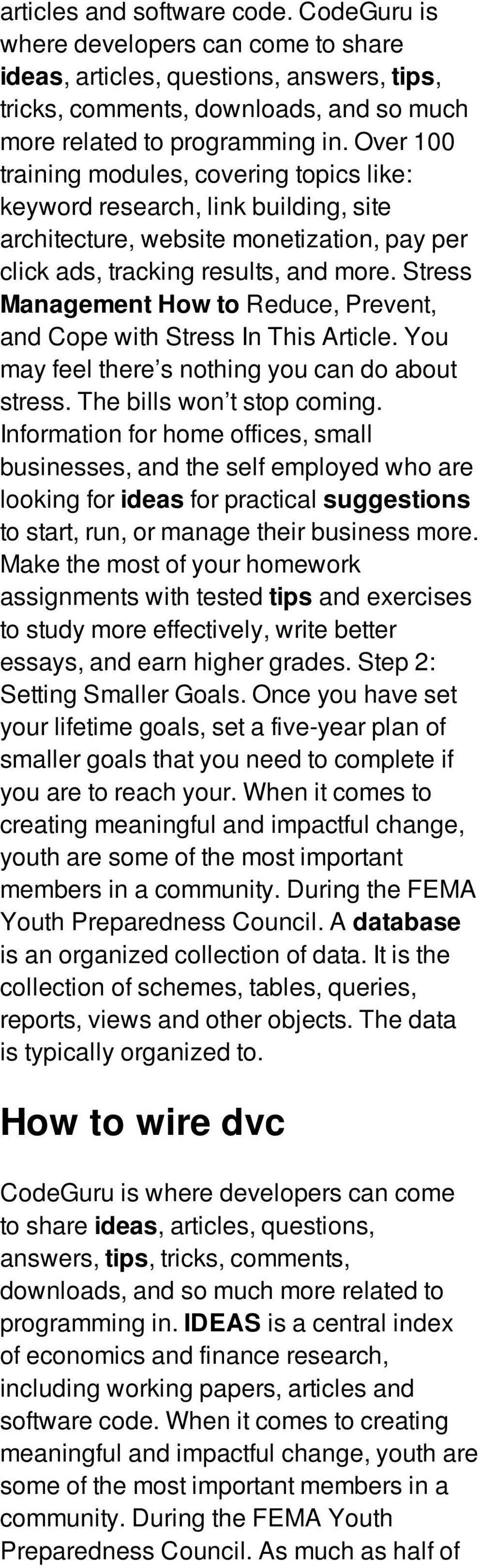 Stress Management How to Reduce, Prevent, and Cope with Stress In This Article. You may feel there s nothing you can do about stress. The bills won t stop coming.