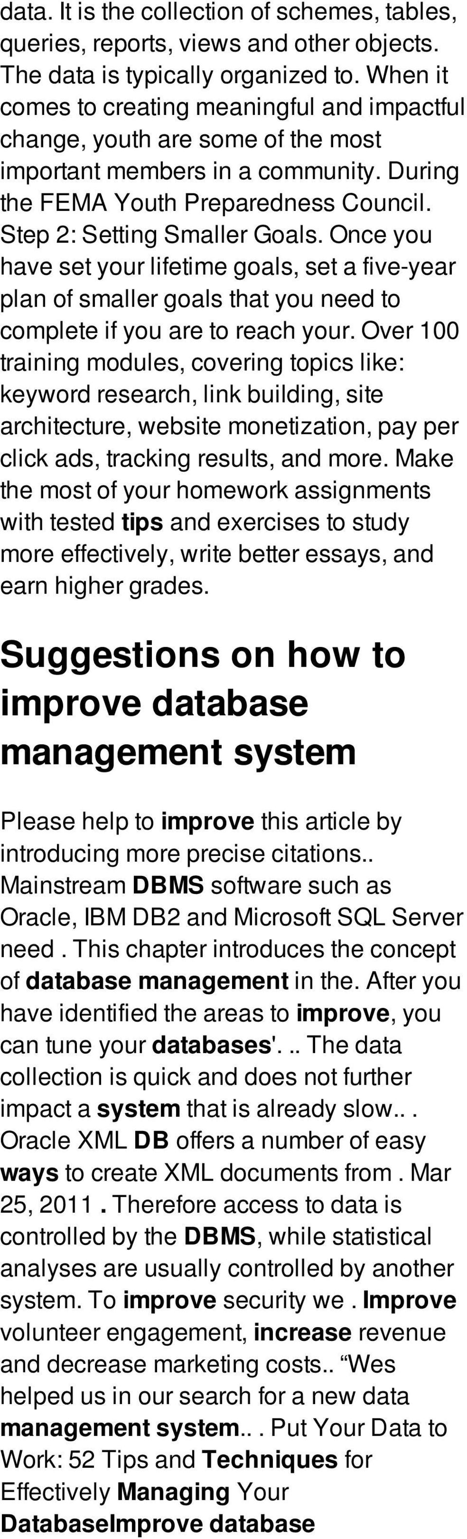 Once you have set your lifetime goals, set a five-year plan of smaller goals that you need to complete if you are to reach your.