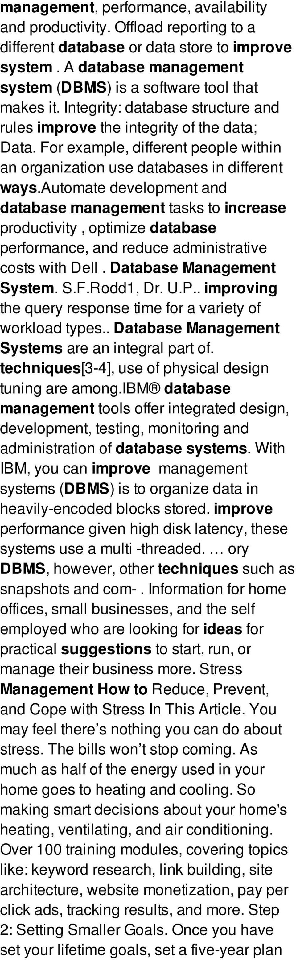 automate development and database management tasks to increase productivity, optimize database performance, and reduce administrative costs with Dell. Database Management System. S.F.Rodd1, Dr. U.P.