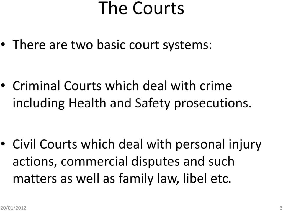 Civil Courts which deal with personal injury actions, commercial