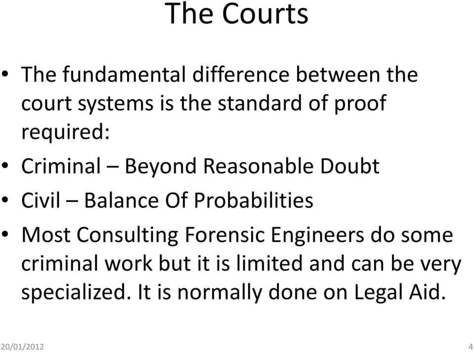 Probabilities Most Consulting Forensic Engineers do some criminal work but it