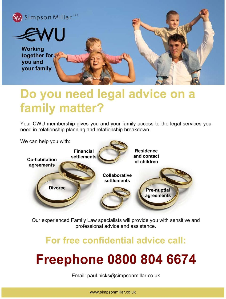 We can help you with: Co-habitation agreements Financial settlements Residence and contact of children Divorce Collaborative settlements